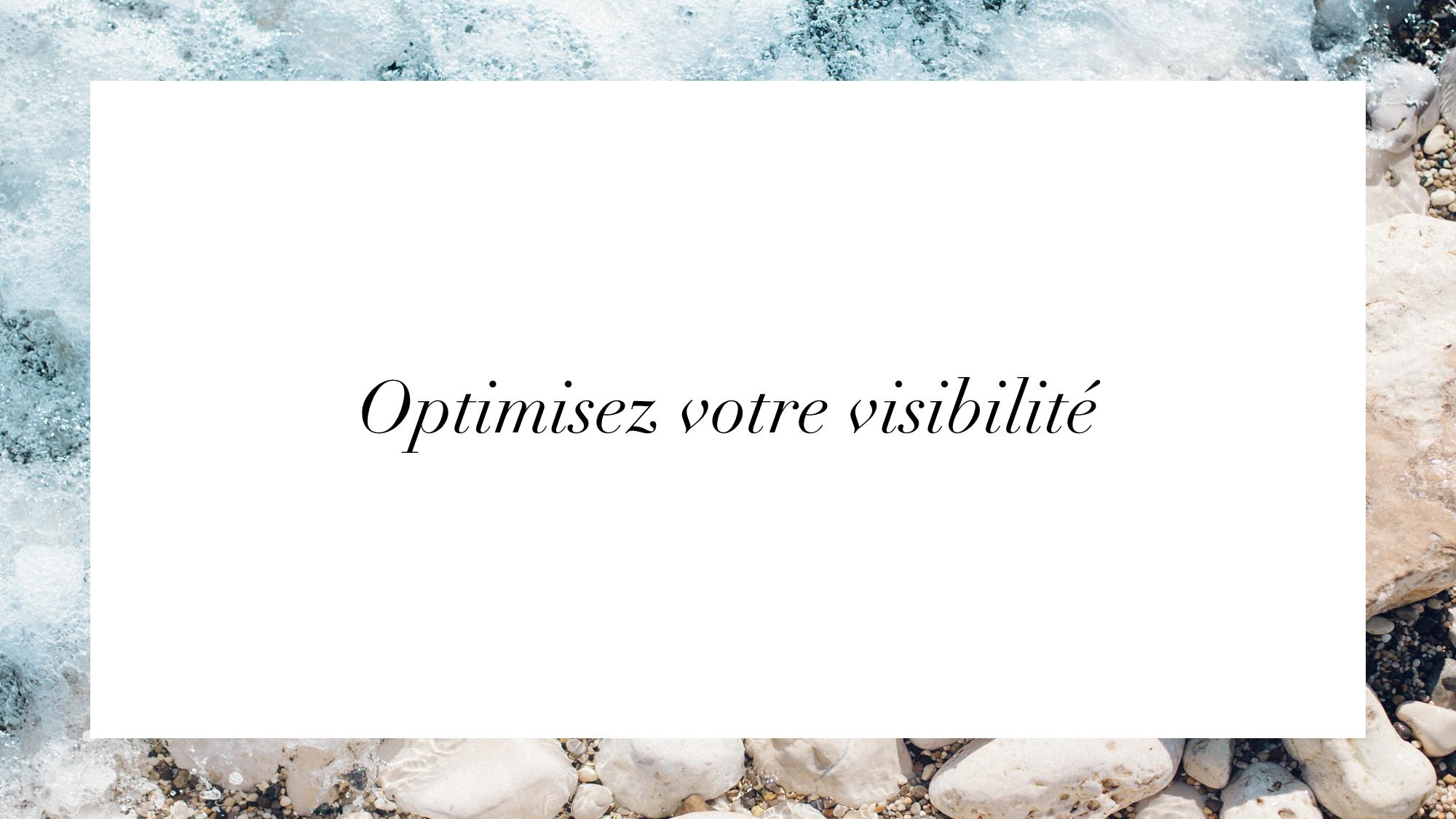 Optimisez votre visibilité